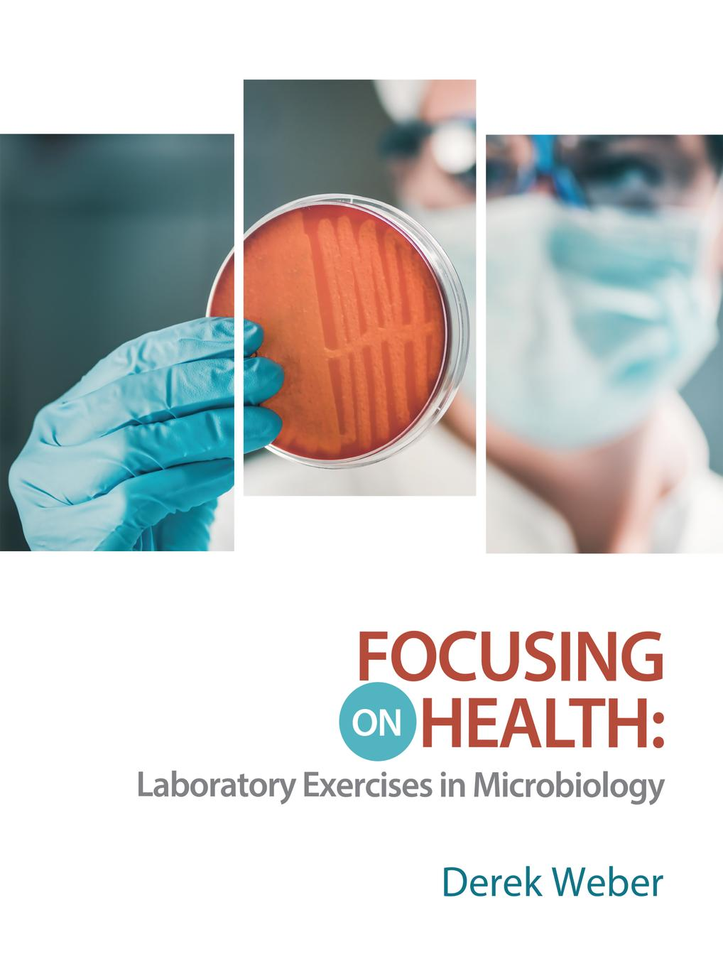 Focusing on Health: Laboratory Exercises in Microbiology