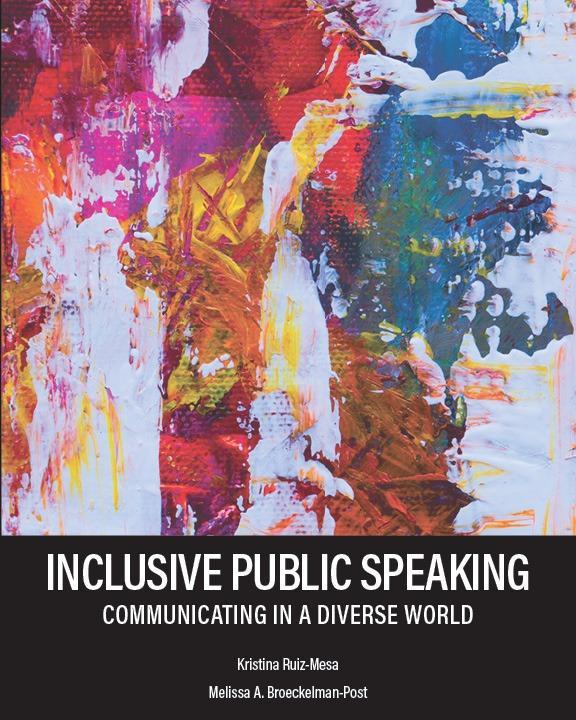 Inclusive Public Speaking: Communicating in a Diverse World, 1e