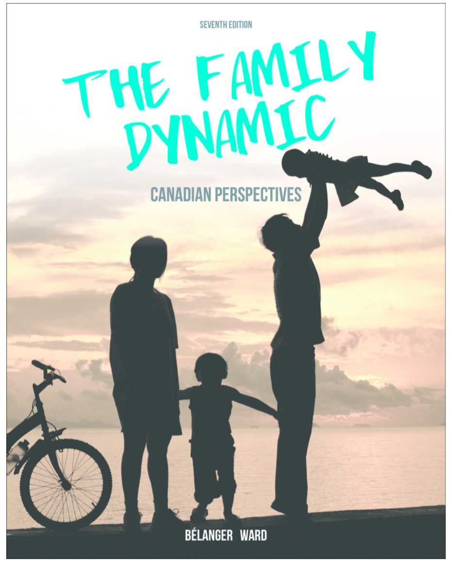 The Family Dynamic: Canadian Perspectives, 7th Edition