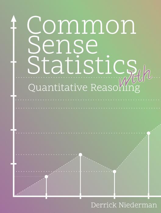 Common Sense Statistics - With Quantitative Reasoning