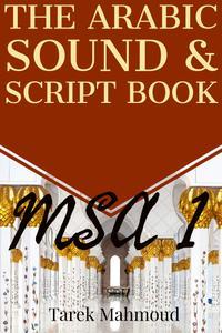 The Arabic Sound & Script Book (MSA 1)