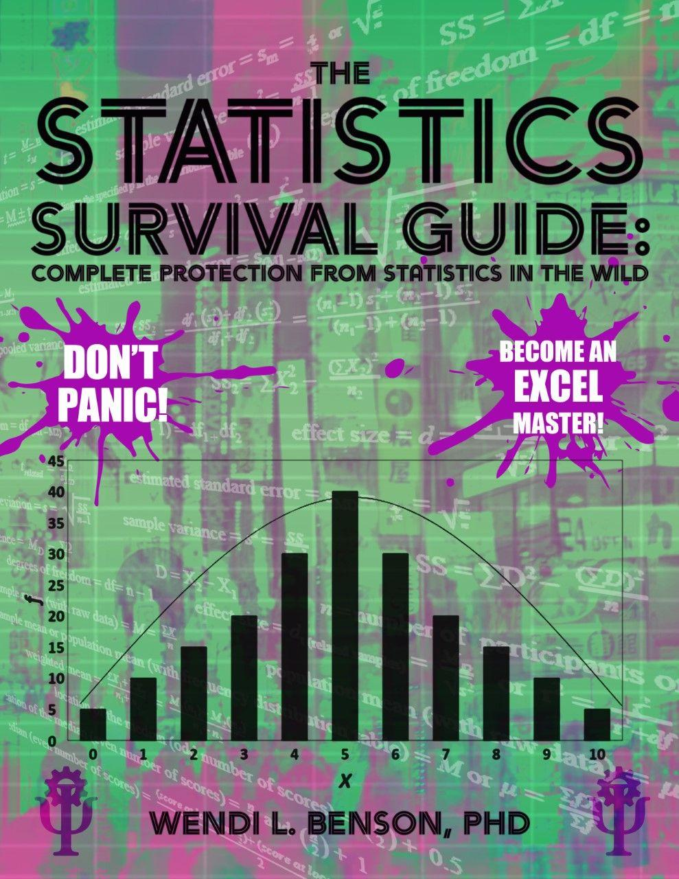 The Statistics Survival Guide (with Excel): Complete Protection from Statistics in the Wild