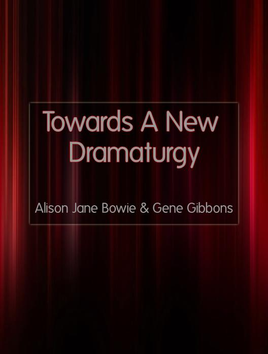 Towards a New Dramaturgy