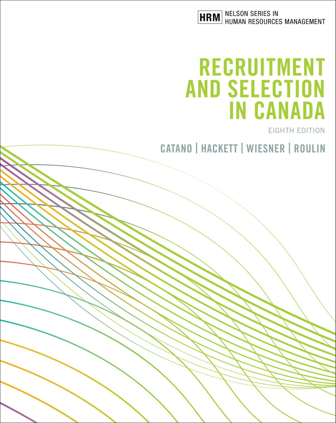 Recruitment and Selection in Canada, 8th Edition