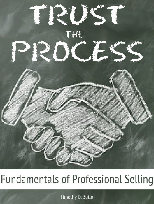 Trust the Process: Fundamentals of Professional Selling