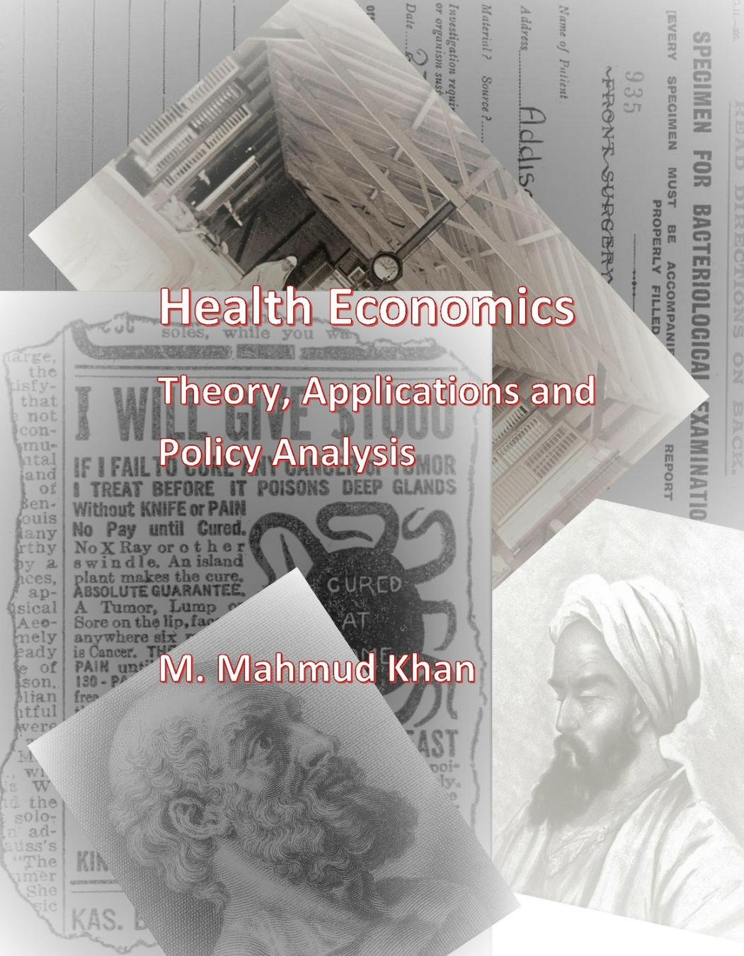Health Economics: Theory, Applications and Policy Analysis