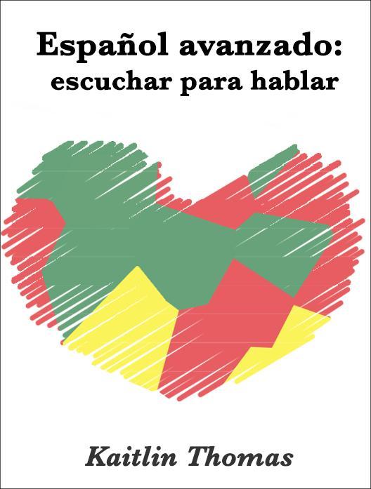 Español avanzado: escuchar para hablar