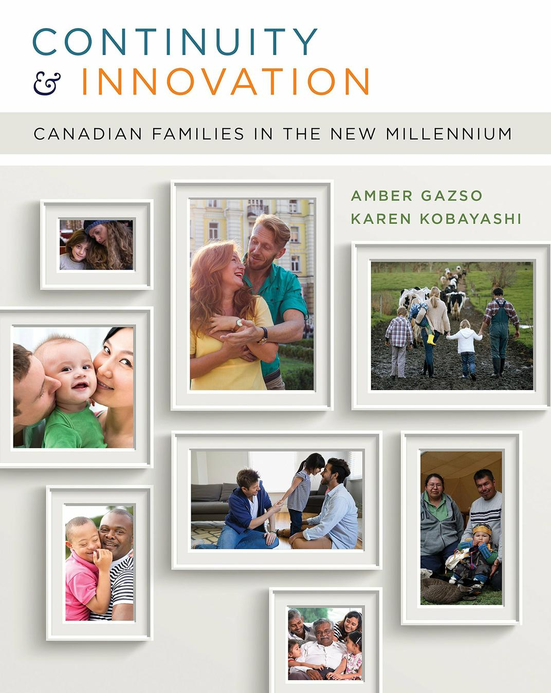 Continuity and Innovation: Canadian Families in the New Millennium, 1st Edition