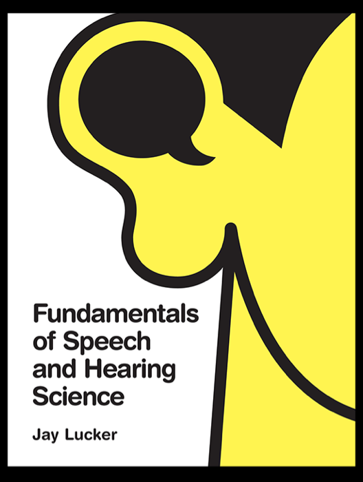 Fundamentals of Speech and Hearing Science