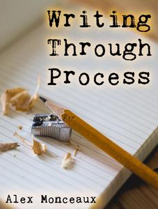 Writing Through Process