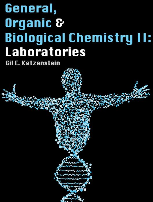 General, Organic and Biological Chemistry II: Laboratories