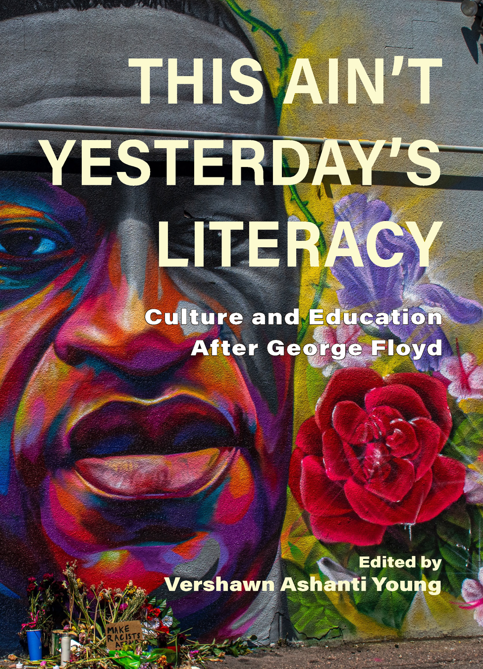 This Ain't Yesterday's Literacy: Culture and Education After George Floyd