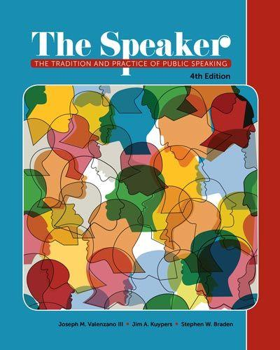 The Speaker: The Tradition and Practice of Public Speaking, 4th edition