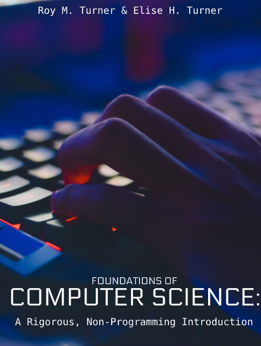 Foundations of Computer Science: A Rigorous, Non-Programming Introduction