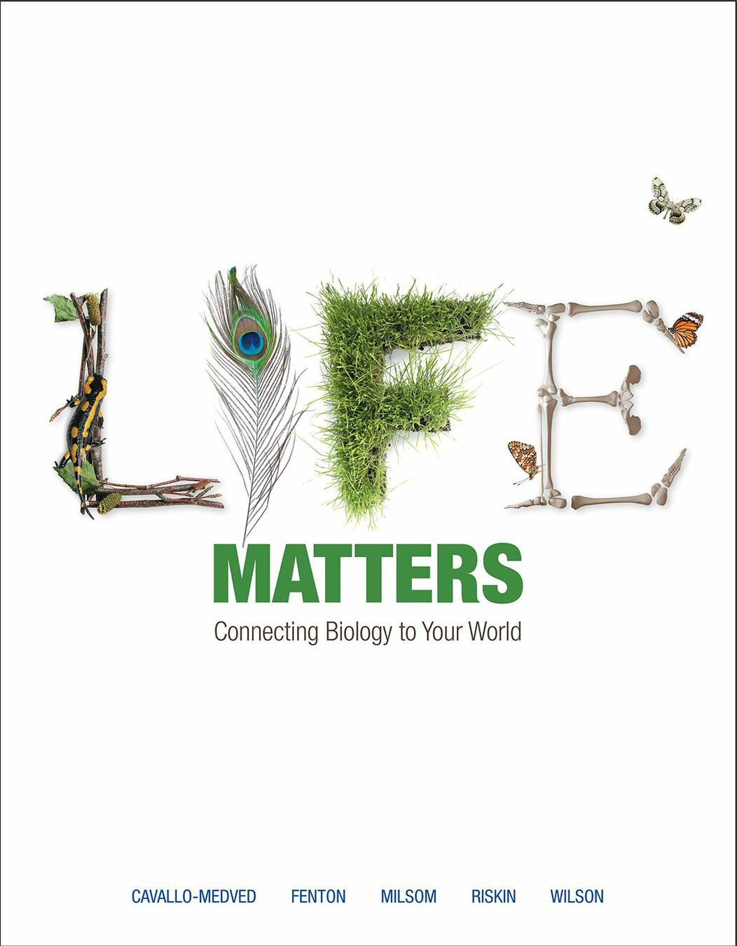 Life Matters: Connecting Biology to Your World, 1e