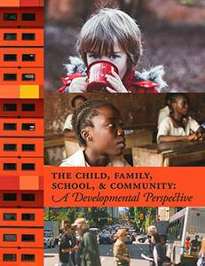 The Child, Family, School, and Community: A Developmental Perspective