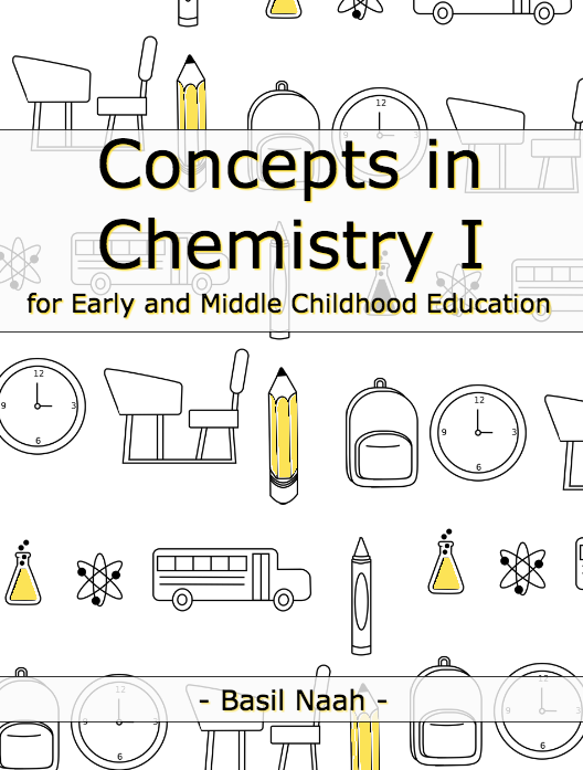 Concepts in Chemistry I for Early and Middle Childhood Education