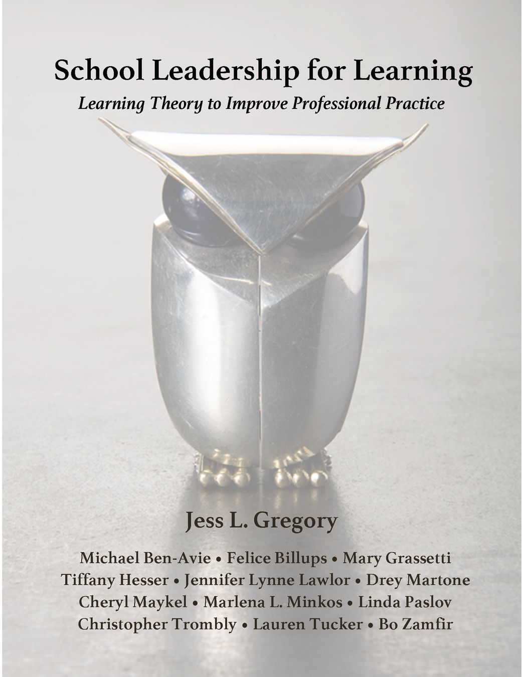 School Leadership for Learning: Learning Theory to Improve Professional Practice