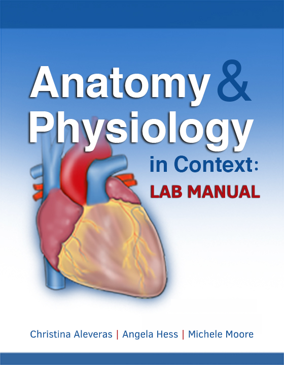 Anatomy and Physiology in Context - Lab Manual Supplement