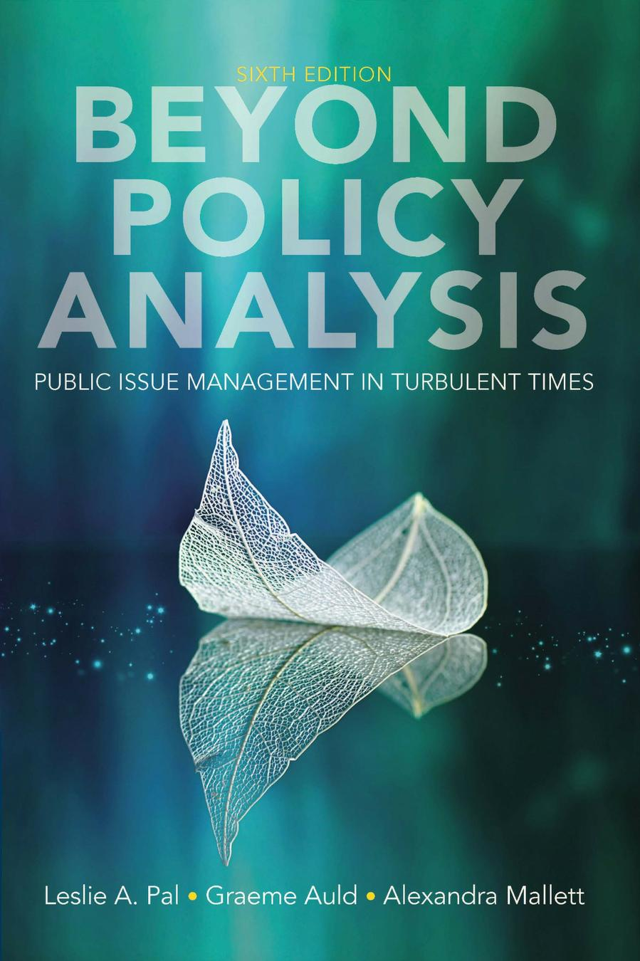 Beyond Policy Analysis: Public Issue Management in Turbulent Times, 6th Edition