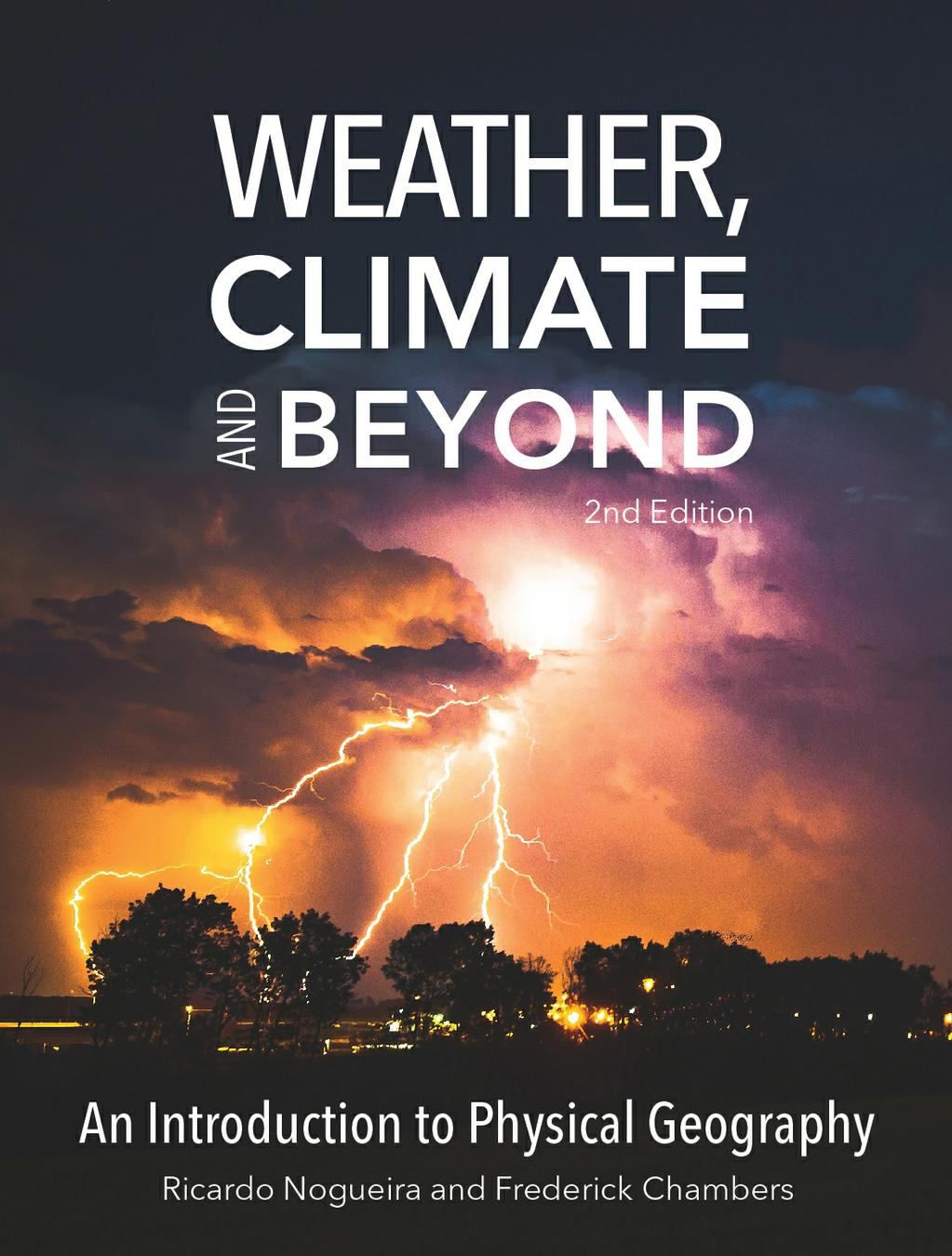 Weather, Climate, and Beyond: An Introduction to Physical Geography, Second Edition