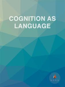 Cognition As Language