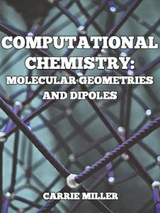 Computational Chemistry Exercise: Molecular Geometries and Dipoles