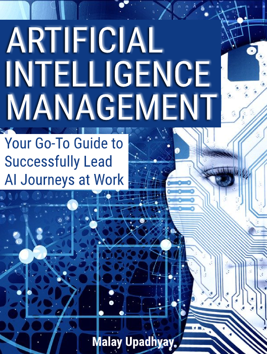 Artificial Intelligence Management: Your Go-To Guide to Successfully Use & Manage AI at Work without Having to Code