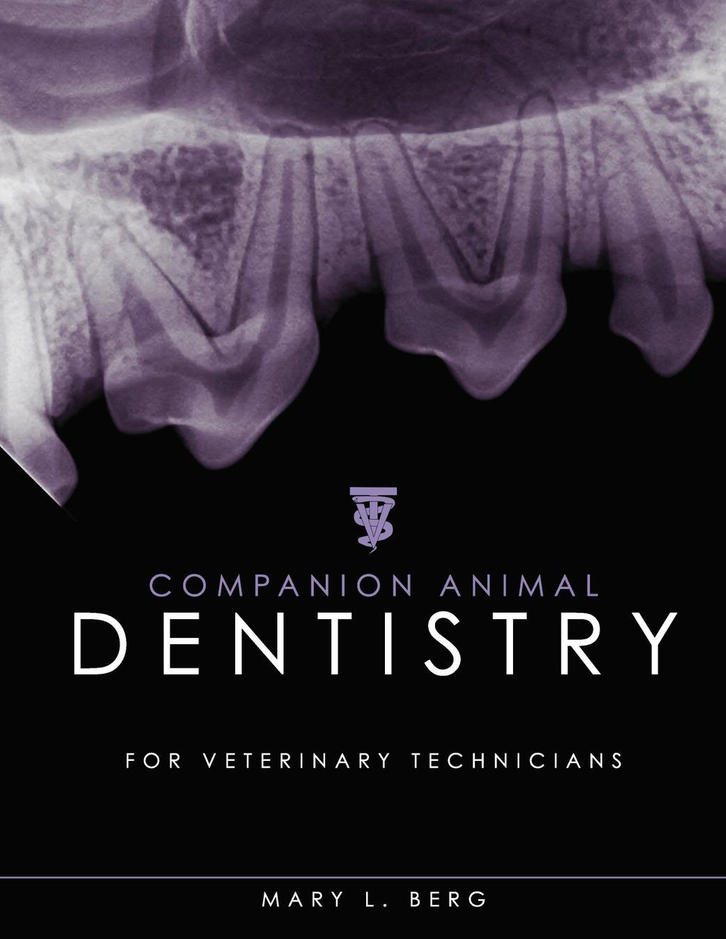 Companion Animal Dentistry for Veterinary Technicians