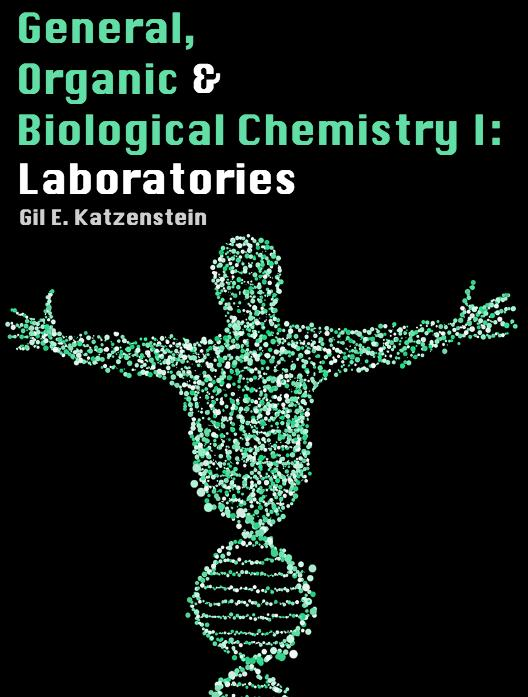 General, Organic and Biological Chemistry I: Laboratories
