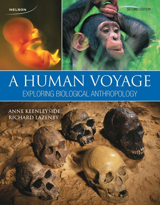 A Human Voyage: Exploring Biological Anthropology, 2nd Edition